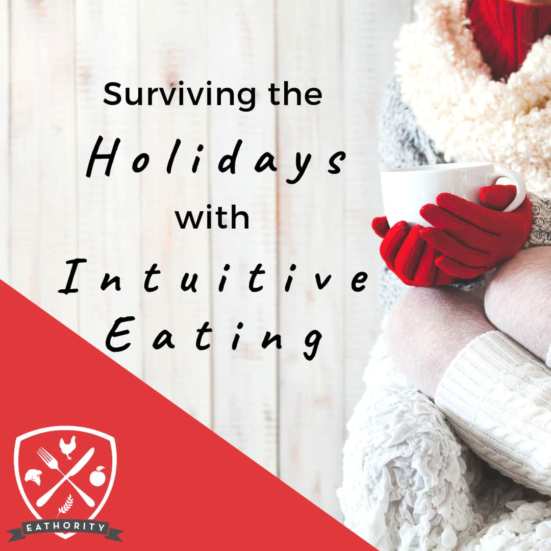Surviving the Holidays with Intuitive Eating with Intuitive Eating Coach, Eathority